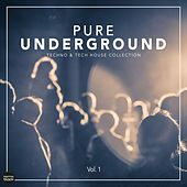 Pure Underground (Techno & Tech House Collection), Vol. 1 by Various Artists