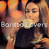 Barista Lovers, Vol. 1 (Coffee Bar Jazz Style Music) by Various Artists