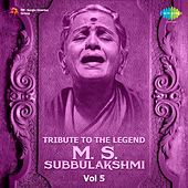 Play & Download Tribute to the Legend - M.S. Subbulakshmi, Vol. 5 by Various Artists | Napster