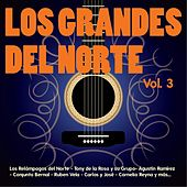 Los Grandes del Norte, Vol. 3 by Various Artists