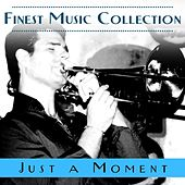 Play & Download Finest Music Collection: Just A Moment by Various Artists | Napster