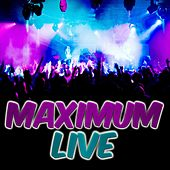 Maximum Live by Various Artists