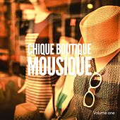 Chique Boutique Musique, Vol. 1 (Modern Lifestyle Chillout Tunes) by Various Artists
