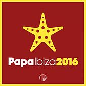 Papa Ibiza 2016 by Various Artists