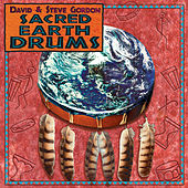 Play & Download Sacred Earth Drums by David and Steve Gordon | Napster