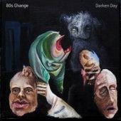 Darken Day by 80s Change