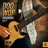 Doo Wop Dreamers, Vol. 3 by Various Artists
