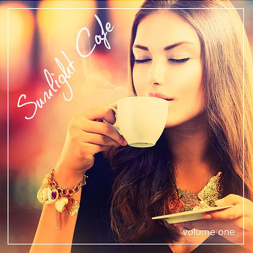 Sunlight Café, Vol. 1 by Various Artists