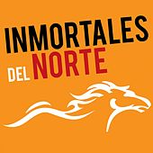 Play & Download Inmortales del Norte, Vol. 1 by Various Artists | Napster
