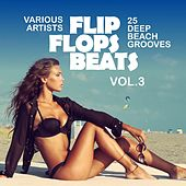 Play & Download Flip Flops Beats (25 Deep Beach Grooves), Vol. 3 by Various Artists | Napster