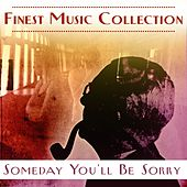 Play & Download Finest Music Collection: Someday You'll Be Sorry by Various Artists | Napster