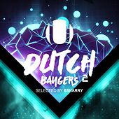 Play & Download Dutch Bangers 2 (Selected by Bsharry) by Various Artists | Napster