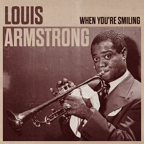 Play & Download When You're Smiling by Louis Armstrong | Napster