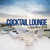 Cocktail Lounge: L'aperitivo 2016 by Various Artists