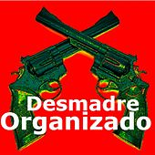 Desmadre Organizado by Various Artists