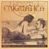 Play & Download ENIGMATICA (Сборник Качественной Электронной Музыки) by Various Artists | Napster