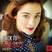 Play & Download Back to 50's Days, Vol. 3 by Various Artists | Napster