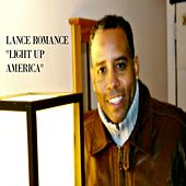 Play & Download Light up America by Lance Romance | Napster