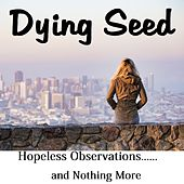 Play & Download Hopeless Observations... and Nothing More by Dying Seed | Napster
