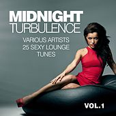 Midnight Turbulence (25 Sexy Lounge Tunes), Vol. 1 by Various Artists