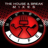 Play & Download The House & Break Mixes by Various Artists | Napster