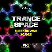 Play & Download Trance Space, Vol. 2 (20 Best Tracks for DJ's) by Various Artists | Napster