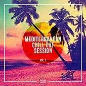 Mediterranean Chill Out Session, Vol. 2 by Various Artists