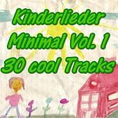 Kinderlieder Minimal Vol. 1 (30 cool Tracks) by Various Artists