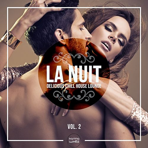 LA NUIT - Delicious Chill House Lounge, Vol. 2 by Various Artists
