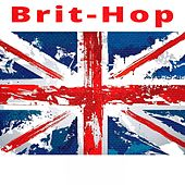 Play & Download Brit-Hop (From the Cradle of British Hip Hop) by Various Artists | Napster