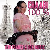 Play & Download Chaabi 100 % by Various Artists | Napster
