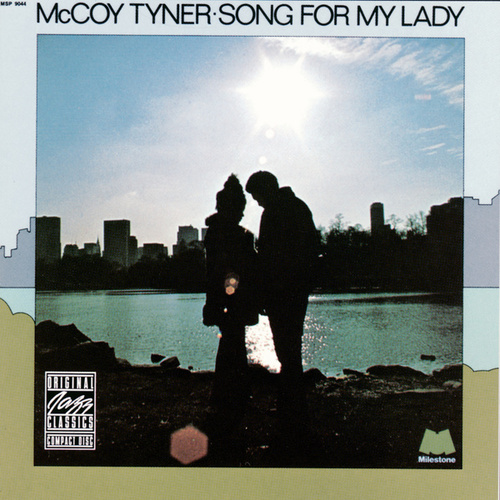 Play & Download Song For My Lady by McCoy Tyner | Napster