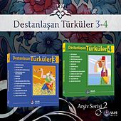 Play & Download Destanlaşan Türküler, Vols.3,4 (Arşiv Serisi 2) by Various Artists | Napster