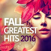 Fall Greatest Hits 2016 by Various Artists