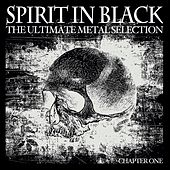 Play & Download Spirit in Black, Chapter One (The Ultimate Metal Selection) by Various Artists | Napster