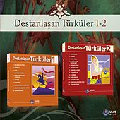 Play & Download Destanlaşan Türküler, Vols.1,2 by Various Artists | Napster
