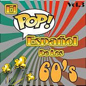 El Pop Español de los 60's, Vol. 3 by Various Artists
