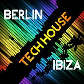 BERLIN TECH HOUSE IBIZA (1 DJ Mix & 40 Tracks) by Various Artists