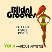 Bikini Grooves (20 Pool Party Beats), Vol. 4 by Various Artists