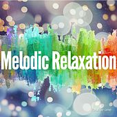 Play & Download Melodic Relaxation, Vol. 1 (Finest Chill out Selection) by Various Artists | Napster