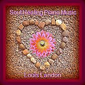 Play & Download Soul Healing Piano Music by Louis Landon | Napster
