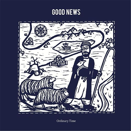 Play & Download Good News by Ordinary Time | Napster