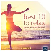 Best 10 to Relax | Natural Soundtrack for Yoga by Various Artists