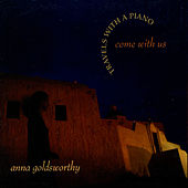 Come With Us: Travels With A Piano von Anna Goldsworthy