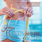 Play & Download Liberamente magri, Vol. 1 by Various Artists | Napster