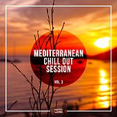Mediterranean Chill Out Session, Vol. 3 by Various Artists