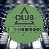 Play & Download House Rumours, Vol. 7 by Various Artists | Napster