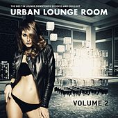 Urban Lounge Room, Vol. 2 (The Best In Lounge, Downtempo Grooves And Chill Out) by Various Artists