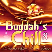 Play & Download Buddah's Chill, Vol. 8 (Buddha Asian Bar Lounge) by Various Artists | Napster