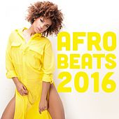 Play & Download Afrobeats 2016 by Various Artists | Napster